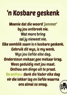 Die lewe is 'n kosbare geskenk. Strong Quotes, Sad Quotes, Best Quotes, Life Quotes, Qoutes, My Children Quotes, Quotes For Kids, Special Words, Special Quotes