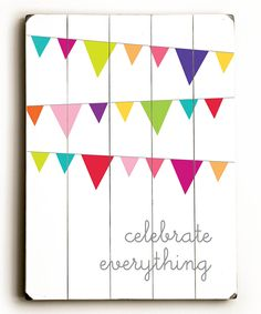 'Celebrate Everything' Wood Wall Art | Daily deals for moms, babies and kids