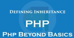 Defining Inheritance Classes PHP Beyond Basics - Android Hot Spot