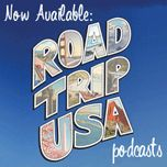 Road Trip USA Podcasts Now Available