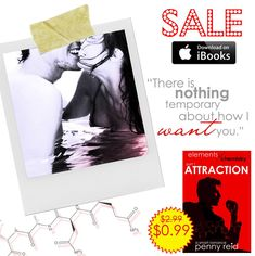 ** LAST CHANCE SALE ** HARK! Now that I have your attention, I want you to know if you are in need of a post-Valentine's Day read, ATTRACTION is just $0.99 on iBooks this week only! Grab it before the price goes back up (y) AND if you've read it before, consider sharing this news with a friend (or enemy) <3  Grab it here ---> https://apple.co/2EqQDlY