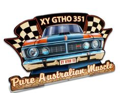 Vintage and Retro Tin Signs - JackandFriends.com - XY GTHO 351  Table Topper Metal Sign 6 x 4 Inches, $14.98 (http://www.jackandfriends.com/xy-gtho-351-table-topper-metal-sign-6-x-4-inches/)