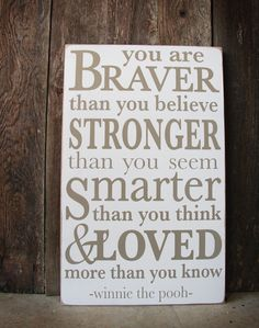 Custom Nursery Quote Sign- hand painted- You Are Braver Than You Believe. Winnie the Pooh. $90.00, via Etsy.