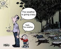 It's not the weather that's crazy. Its sad that we are turning our backs to the issue as a society. (April 6, 2014)