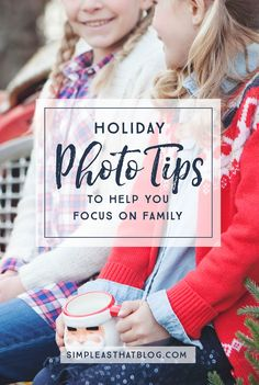 Do you want to focus on family this month and be IN those memories, instead of always watching them through the lens? These tips will help you capture the photos you really want while still allowing you to be present and focus on the joy of family during the holidays.