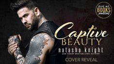 Romance Book Reviews For You: Cover Reveal for Captive Beauty by Natasha Knight....