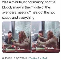 Wait a minute, is thor making scott a bloody mary in the middle of the avengers meeting? he's got the hot sauce and everything. Avengers Humor, Marvel Avengers, Funny Marvel Memes, Marvel Jokes, Dc Memes, Marvel Heroes, Marvel Comics, Funny Memes, Funniest Memes