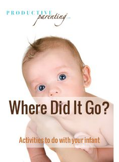 Productive Parenting: Preschool Activities - Where Did It Go? - Middle Infant Activities****