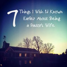 Grace Covers Me: 7 Things I Wish I'd Known Earlier About Being a Pastor's Wife