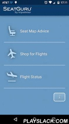 SeatGuru: Maps+Flights+Tracker  Android App - playslack.com ,  Pick the best seat on the plane, find low airfares, and get real-time flight status alerts with the free SeatGuru(R) app - all from the ultimate source for airplane seating advice, in-flight amenity information, and airline recommendations.Whether you're at the airport or on the go, SeatGuru is now optimized for your Android phone. The free app lets you access over 700 seat maps from nearly 100 airlines. It features advice and…