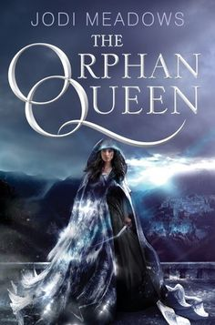 The Orphan Queen by Jodi Meadows (July) –Wil is an amazing heroine: a queen…