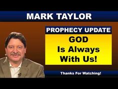 Mark Taylor Prophecy 02/19/18 | GOD IS ALWAYS WITH US | Mark Taylor Update