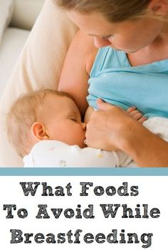 Top 10 Foods To Avoid While Breastfeeding