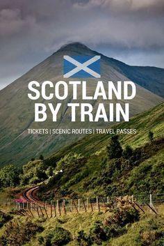 Scotland By Train Ultimate Guide, Ticket, Scenic Routes Travel Passes #scotlandtravel