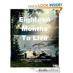 The cover of Eighteen Months To Live is a photo of Midge Rylander's deck in her backyard at her home on Lake Dunmore, Vermont. Eighteen Months To Live on Amazon: http://www.amazon.com/Eighteen-Months-To-Live-ebook/dp/B00AG9X0R0/ref=sr_1_1?ie=UTF8=1354490004=8-1=Eighteen+Months+To+Live