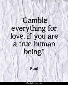 Rumi Quotes   http://noblequotes.com/
