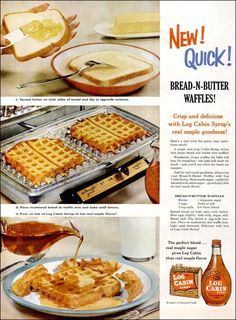 Bread-N-Butter Waffles - a Log Cabin Syrup recipe from 1955 **Made this and my husband really liked it. My waffle iron created an extra crispness that I didn't care much for. However, this was so easy to throw together and you have a nice hot breakfast! What's For Breakfast, Breakfast Dishes, Breakfast Recipes, Retro Recipes, Vintage Recipes, Vintage Food, Vintage Ads, Retro Food, Retro Ads