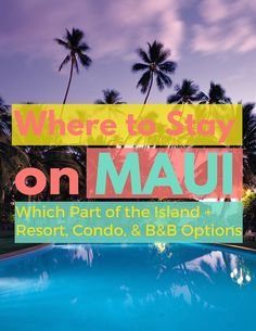 Where to stay on Maui...the best part of the island to stay on including whether Ka'anapali or Wailea is best for you and recommendations for resorts, condos and B&Bs.
