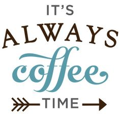 Silhouette Design Store: it's always coffee time phrase