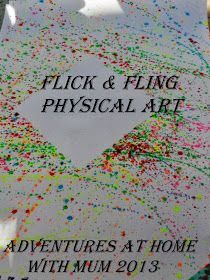 Adventures at home with Mum: Flick & Fling Physical Art