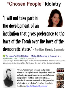 """Hate the Goy - """"Chosen People"""" Idolatry:  I will not take part in the development of an institution that gives preference to the laws of the Torah over the laws of the democratic state. The day on which Sephardi Chief Rabbi Yitzhak Yosef said it is forbidden for non-Jews to live in the Land of Israel unless they are the servants of Jews was the day on which I decided that I am no longer willing to serve this system."""