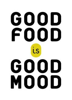 Good Food is Good Mood | Ain't that the truth!? #Saucesome