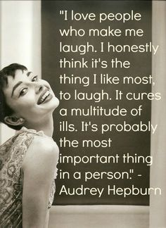 Yes, make me laugh! Audrey Hepburn Quotes, Audrey Hepburn Style, Book Quotes, Life Quotes, Wisdom Quotes, Qoutes, Meaningful Quotes, Inspirational Quotes, Motivational