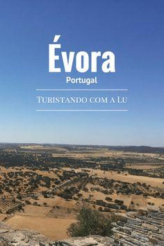 Évora no Alentejo Português Blog de Viagens - Turistando com a Lu