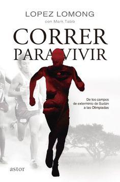 """Libros de running: """"Correr para vivir"""""""
