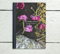 Columbia Road | book of photos by Johanna Neurath by Hoxton Mini Press | via @natmarchbanks