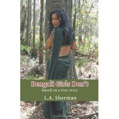 Bengali Girls Don't / L.A. Sherman