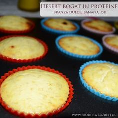 Desert bogat in proteine Baby Food Recipes, Healthy Recipes, Muffin, Ricotta, Deserts, Food And Drink, Keto, Sweets, Breakfast