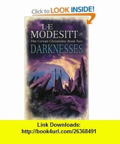 Darknesses (Corean Chronicles, Book 2) (Bk. 2) (9781841492599) L E Modesitt , ISBN-10: 1841492590  , ISBN-13: 978-1841492599 ,  , tutorials , pdf , ebook , torrent , downloads , rapidshare , filesonic , hotfile , megaupload , fileserve