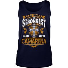 CAMARENA shirt. God made the strongest and named them CAMARENA - CAMARENA Shirt, CAMARENA Hoodie, CAMARENA Hoodies, CAMARENA Year, CAMARENA Name, CAMARENA Birthday #gift #ideas #Popular #Everything #Videos #Shop #Animals #pets #Architecture #Art #Cars #motorcycles #Celebrities #DIY #crafts #Design #Education #Entertainment #Food #drink #Gardening #Geek #Hair #beauty #Health #fitness #History #Holidays #events #Home decor #Humor #Illustrations #posters #Kids #parenting #Men #Outdoors…