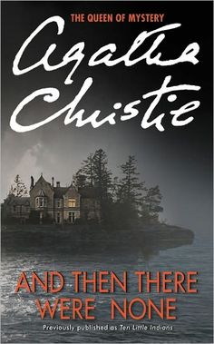 And Then There Were None by Agatha Christie  She may've been racist, but she sure could write a mystery