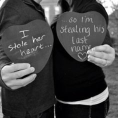 """Love this!  Might be cuter in reverse:  """"He stole my heart...""""  """"...so she's stealing my last name."""""""