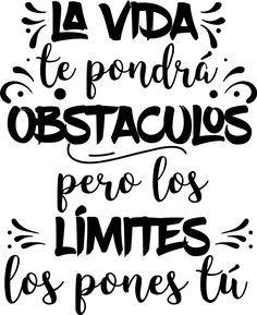 Inspirational Sayings & Quotes Motivational Phrases, Inspirational Quotes, Funny Quotes, Life Quotes, Foto Transfer, Quotes En Espanol, Mr Wonderful, Frases Tumblr, Spanish Quotes