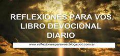 Devocional Diario. REFLEXIONES PARA VOS