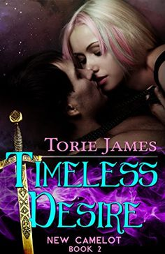 Timeless Desire (New Camelot Book 2) by Torie James https://www.amazon.com/dp/B00ZQLO612/ref=cm_sw_r_pi_dp_x_bu9cybFW6S8FF