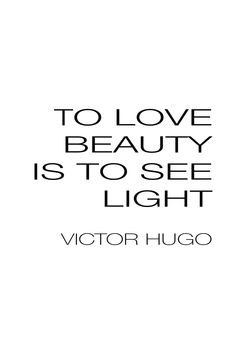 Happiness, love and beauty. It is all connected. Look at the bright side and you will see the light. Words Of Wisdom Quotes, Wise Words, Quotes To Live By, Me Quotes, Victor Hugo, Great Quotes, Inspirational Quotes, Beauty Quotes, Beautiful Words