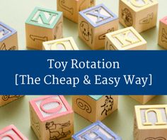 Toy Rotation the Cheap and Easy Way [Get Organized for 2016!]