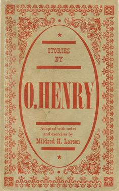 American used to love O. Henry...he seems to have disappeared from our book scape.  I would recommend reading him if you are not familiar and get ready for some mind tickling laughs!