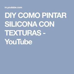 DIY COMO PINTAR SILICONA CON TEXTURAS - YouTube