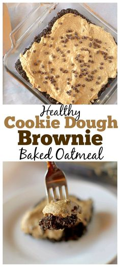 This healthy Cookie Dough Brownie Baked Oatmeal is the ultimate decadent dessert for breakfast, you won't believe that it's made with real ingredients! It's also gluten-free, high protein and has a vegan option! (desserts with cookie dough) Healthy Cookie Dough, Healthy Cookies, Healthy Sweets, Healthy Baking, Healthy Dessert Options, Dessert Healthy, Healthy Brownies, Brownie Desserts, Mini Desserts