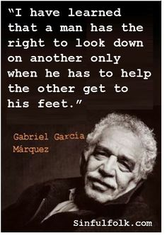 """I have learned"" -- Gabriel Garcia Marquez (RIP)"