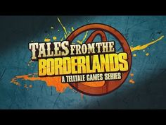 Trailer for Tales from the Borderlands Finally Arrives - Pissed Off Geek