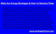 What Are Energy Blockages  How To Remove Them Learn what energy blockages are, what they look like and how to remove them with the instruction from Ms. Nicole Lanning. http://www.healingartforms.com/  Additional Source:  Healing Art Forms Institute