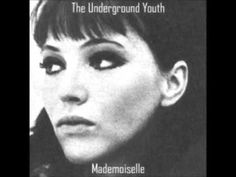 That was yesterday: The Underground Youth - Mademoiselle (Full album)