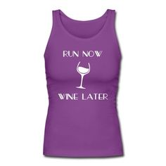 Run Now Wine Later Tank Top | djbalogh #djbdesign #shirt #tshirt #tee #design #clothing #apparel #running #saying #quote #marathon #triathlon #team #run #fitness #funny #training #workout #exercise #cardio #race #runner #wine