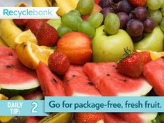 Grab some fresh fruit for breakfast this morning. Not only is it healthy, but it helps the environment by cutting down on the packaging.